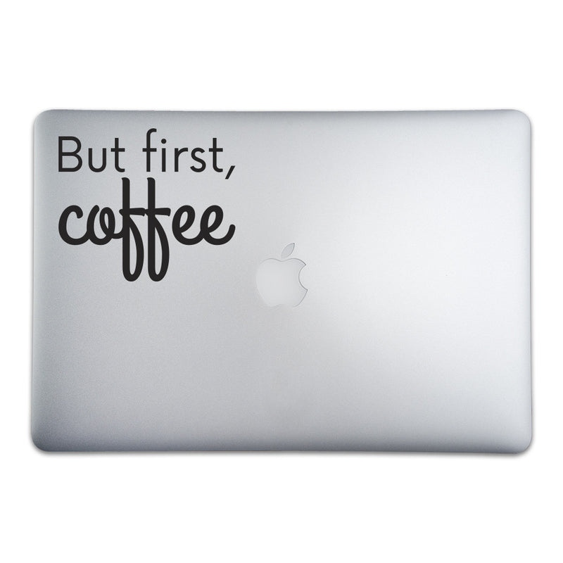 But First, Coffee Sticker for MacBooks and Apple Devices - Whipps Sticker Co.
