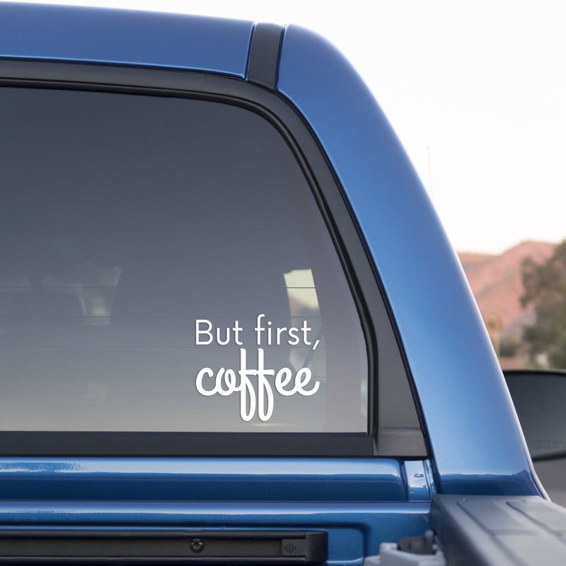 But First, Coffee Sticker for Cars and Trucks - Whipps Sticker Co.