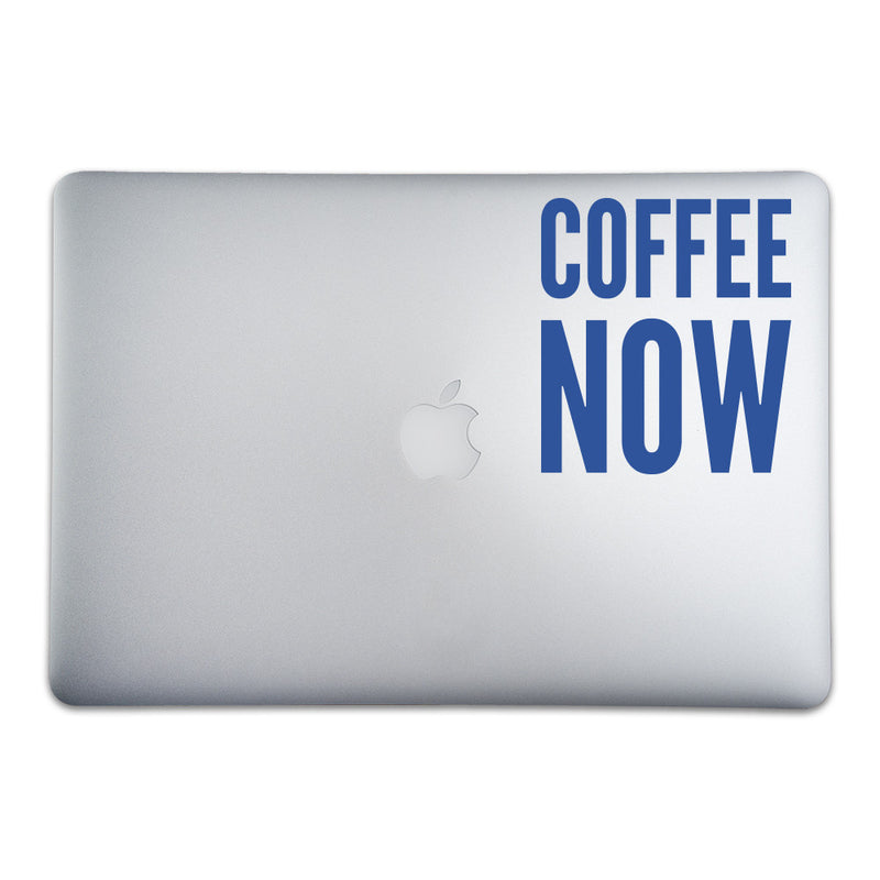 Coffee Now Sticker for MacBooks and Apple Devices - Whipps Sticker Co.