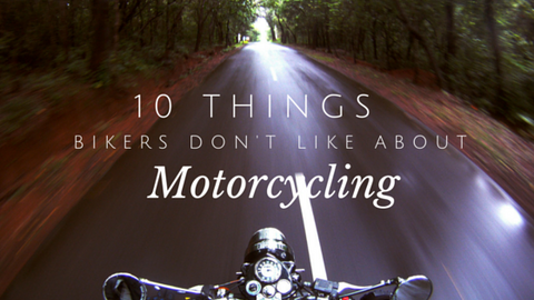 10 Things that Bikers don't like About motorcycling - Trip Machine Company