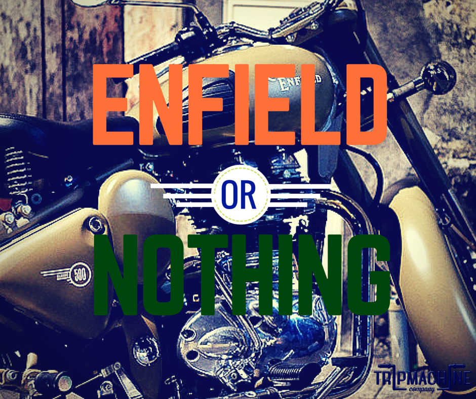 Enfield or Nothing -Trip Machine Company