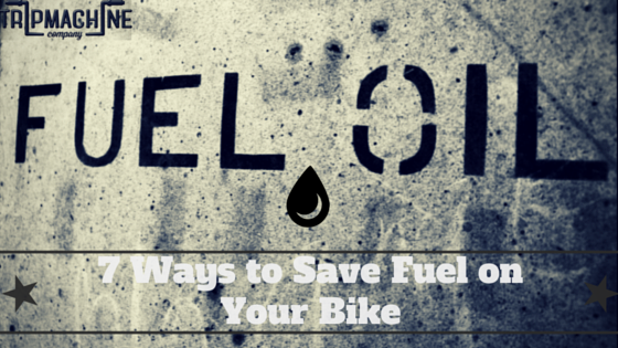 7 Ways to Save Fuel On Your Bike - Trip Machine Company