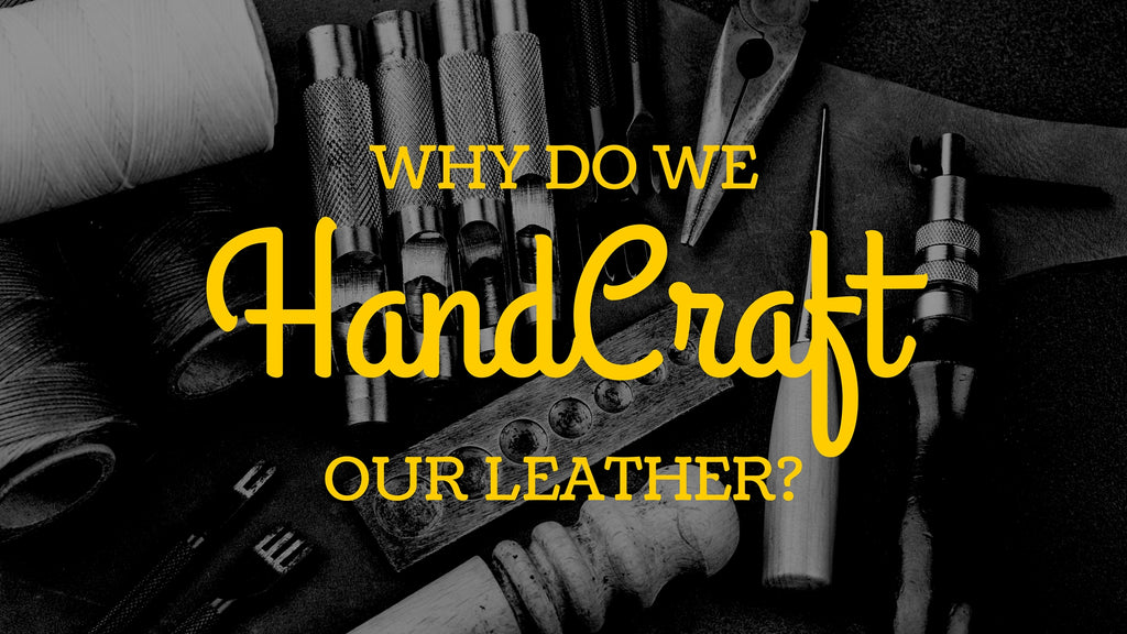 Why do we Handcraft our Leather - Trip Machine Company