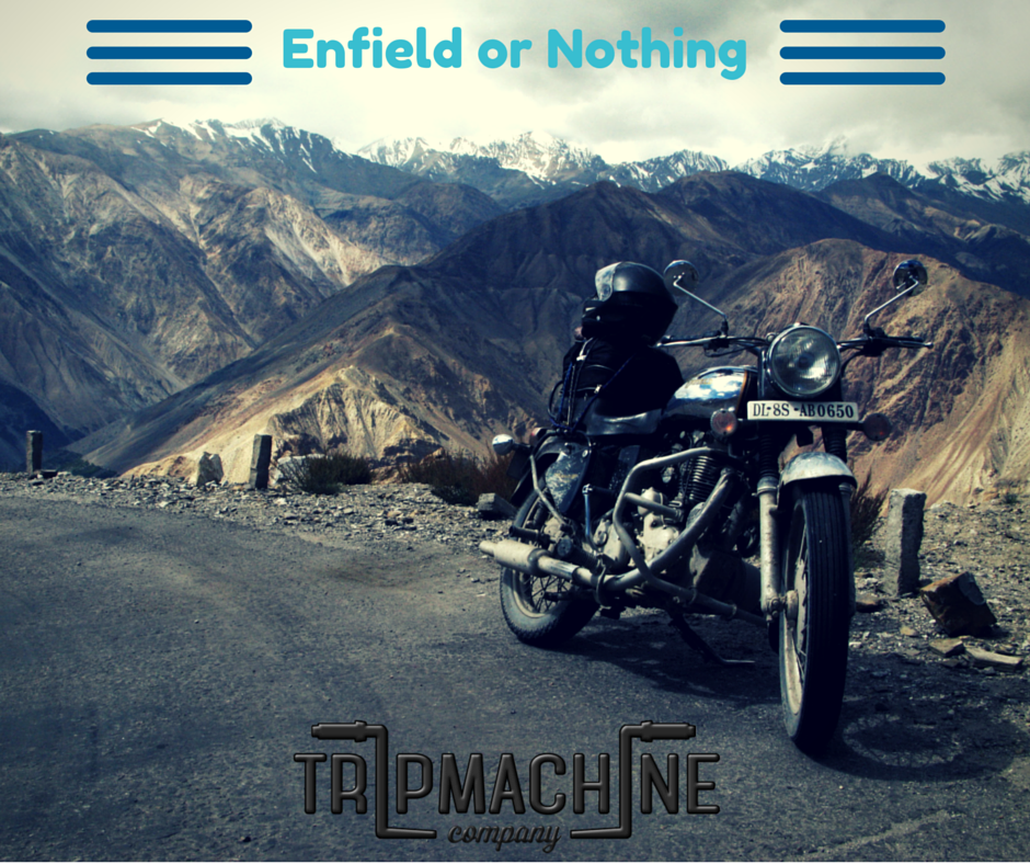 Enfield or Nothing - Trip Machine Company