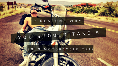 7 Reasons Why you should take a solo Motorcycle Trip - Trip Machine Company