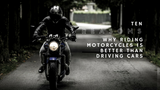 TEN REASONS WHY RIDING MOTORCYCLES IS BETTER THAN DRIVING CARS - TRIP MACHINE COMPANY