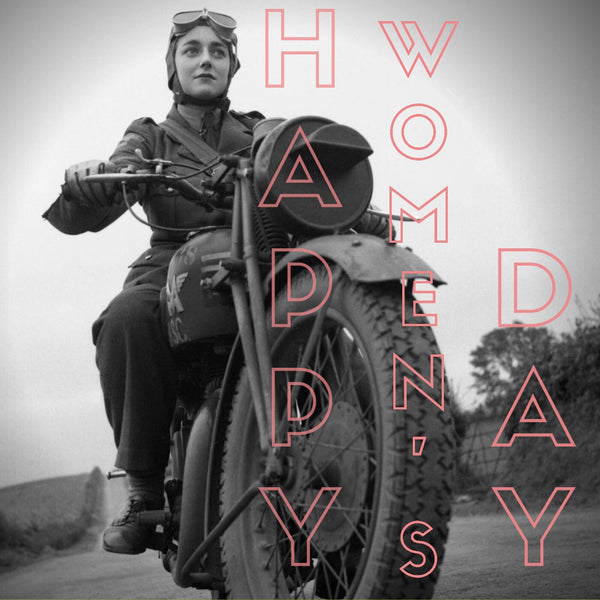 Happy Women's Day to Bikers Women who ride and Bikerchicks trip Machine company