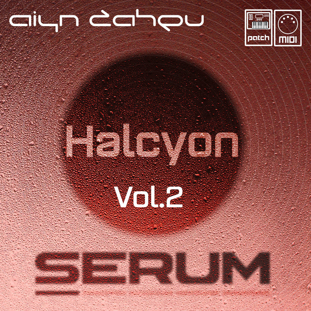 Serum: Halcyon Vol.2