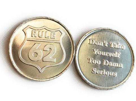Rule 62 Aluminum Medallion Don't Take Yourself Too Damn Serious - RecoveryChip