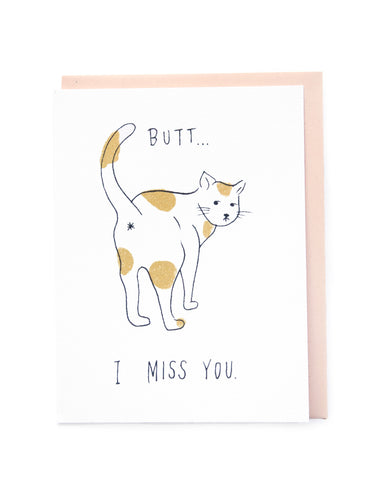 """I Miss Your Butthole Too"" Card"