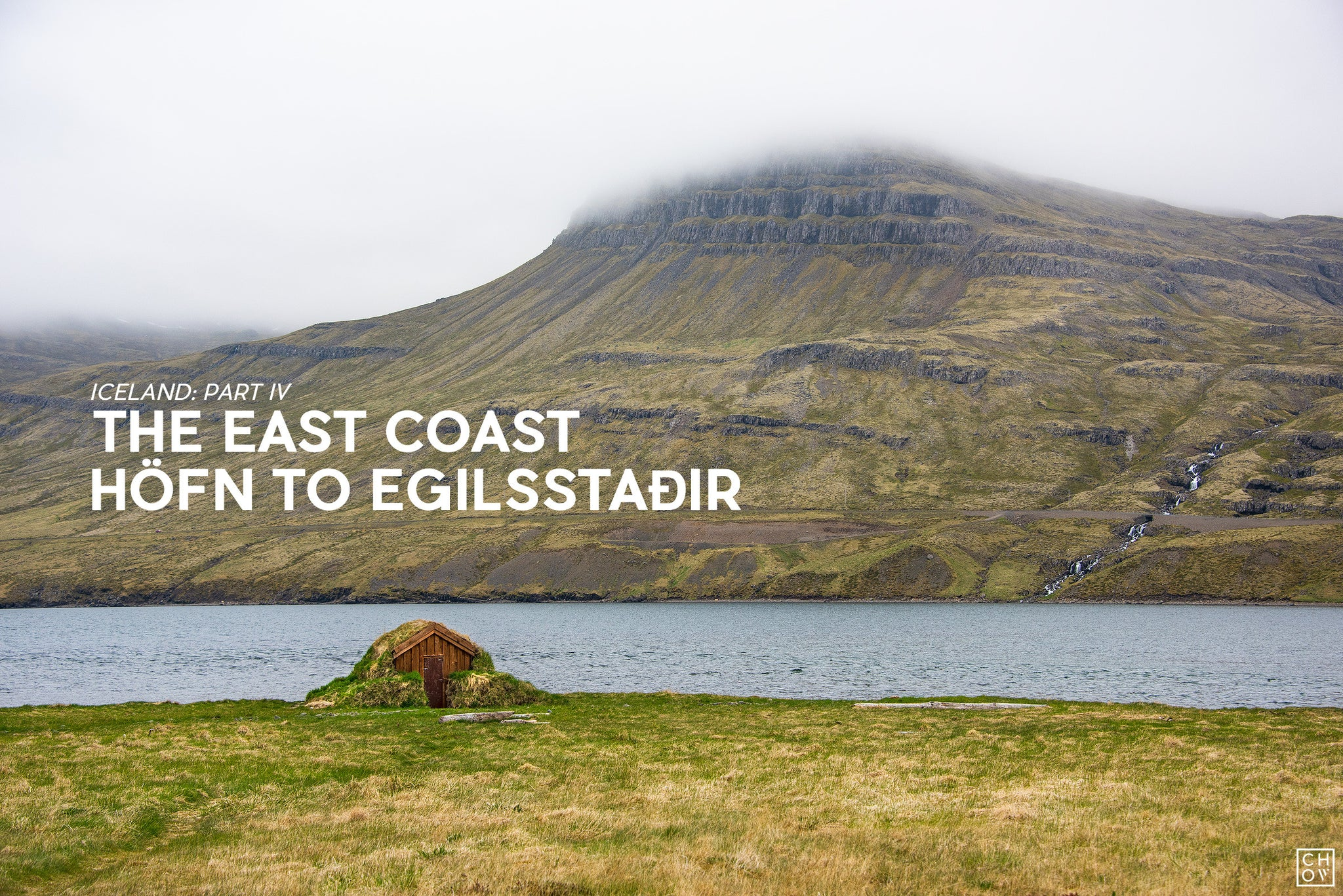 Iceland Part IV: The East Coast, Höfn to Egilsstaðir