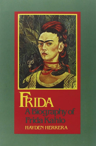Frida: A Biography of Frida Kahlo by Hayden Herrera