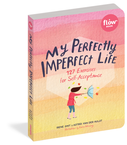 My Perfectly Imperfect Life - 127 Exercises for Self-Acceptance