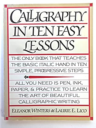 Calligraphy in Ten Easy Lessons by Eleanor Winters and Laurie E. Lico