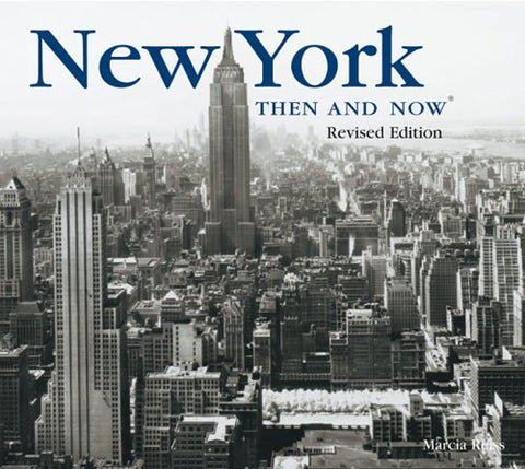 New York Then and Now by Marcia Reiss & Evan Joseph
