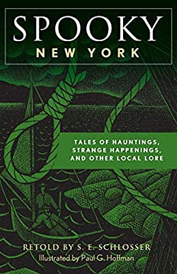 Spooky New York: Tales Of Hauntings, Strange Happenings, And Other Local Lore Second Edition