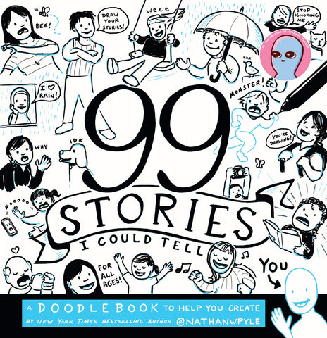 99 Stories I Could Tell: A Doodlebook To Help You Create by Nathan Pyles