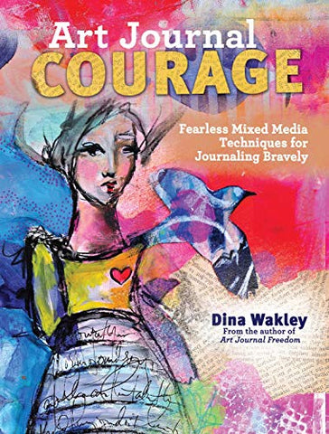 Dina Wakley Media Art Journal Courage Technique Book