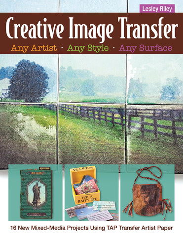 Creative Image Transfer - Any Artist, Any Style, Any Surface by Lesley Riley