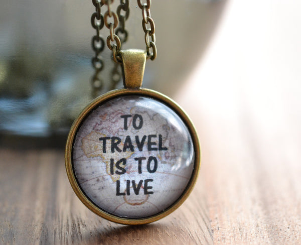 To Travel Is To Live Quote Necklace - Livin' Freely  - 1