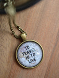 To Travel Is To Live Quote Necklace - Livin' Freely  - 2