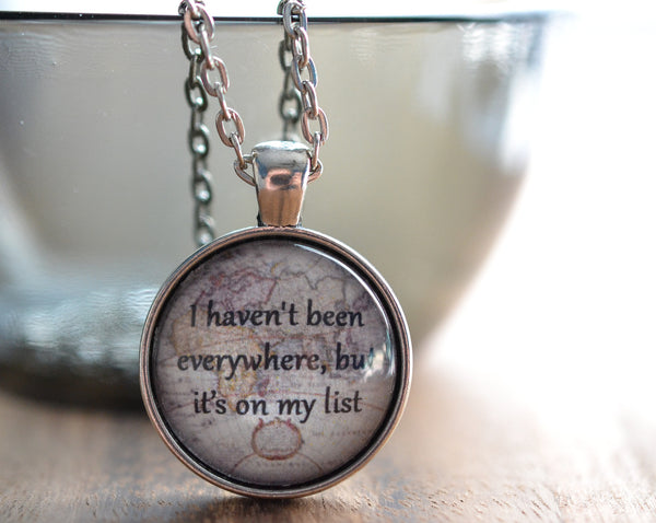 I Haven't Been Everywhere, But It's On My List Quote Necklace - Livin' Freely  - 1