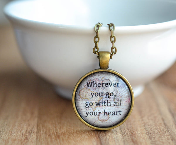Wherever You Go, Go With All Your Heart Quote Necklace - Livin' Freely  - 1