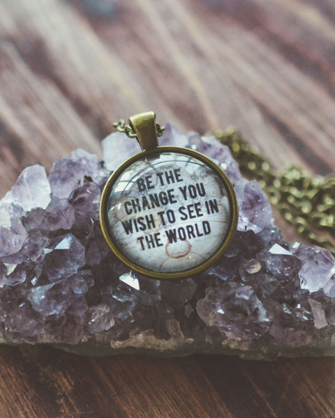 Be The Change You Wish To See In The World Quote Necklace - Livin' Freely  - 1