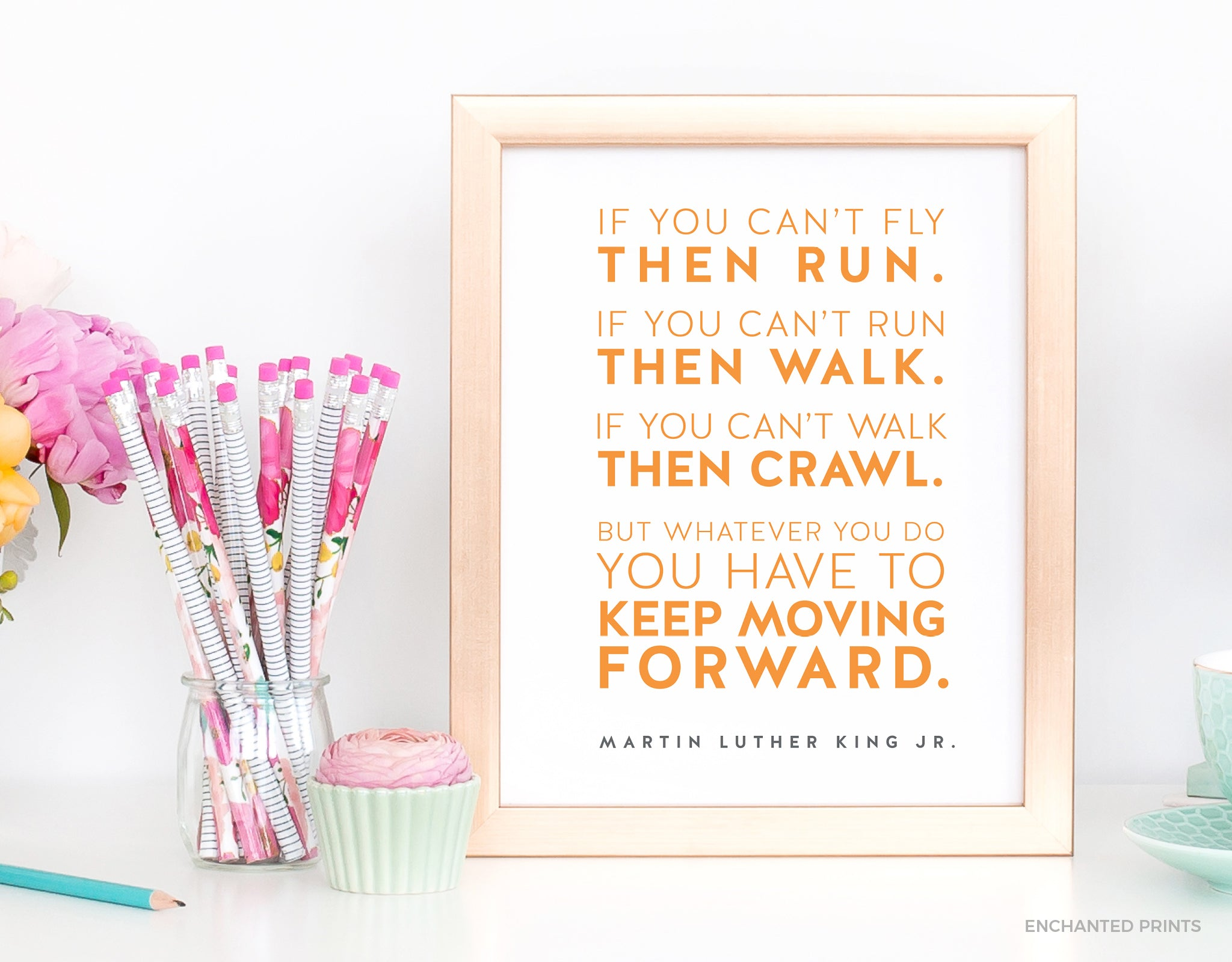 Keep moving forward, from Martin Luther King, Jr.