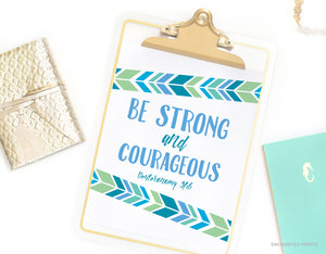 Be strong and courageous, from Deuteronomy 31:6