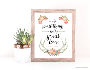 Do small things with great love, from Mother Teresa