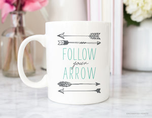 Follow Your Arrow Coffee Mug