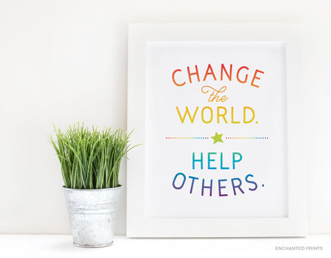 Change the world, help others
