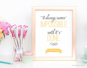 It always seems impossible, from Nelson Mandela