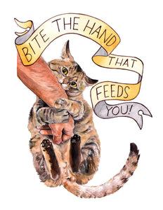 "Bite The Hand That Feeds You - 11x14"" Signed Art Print"