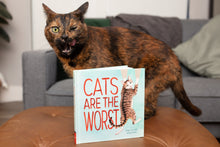 Cats Are The Worst - Signed Copy!