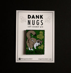 "Dank Nugs - 1.75"" Enamel Pin - Collaboration with Cat Man of West Oakland"
