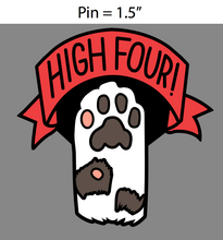 "High Four! - 1.5"" Hard Enamel Pin"