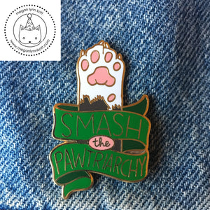 "Smash The PAWtriarchy - 1.75"" Hard Enamel Pin"