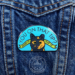 "You On That Tip? - 1.65"" Hard Enamel Pin - Collaboration with Cat Man of West Oakland"