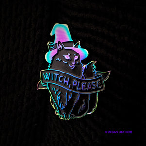 "Witch Please! - 1.75"" Rainbow Enamel Pin"