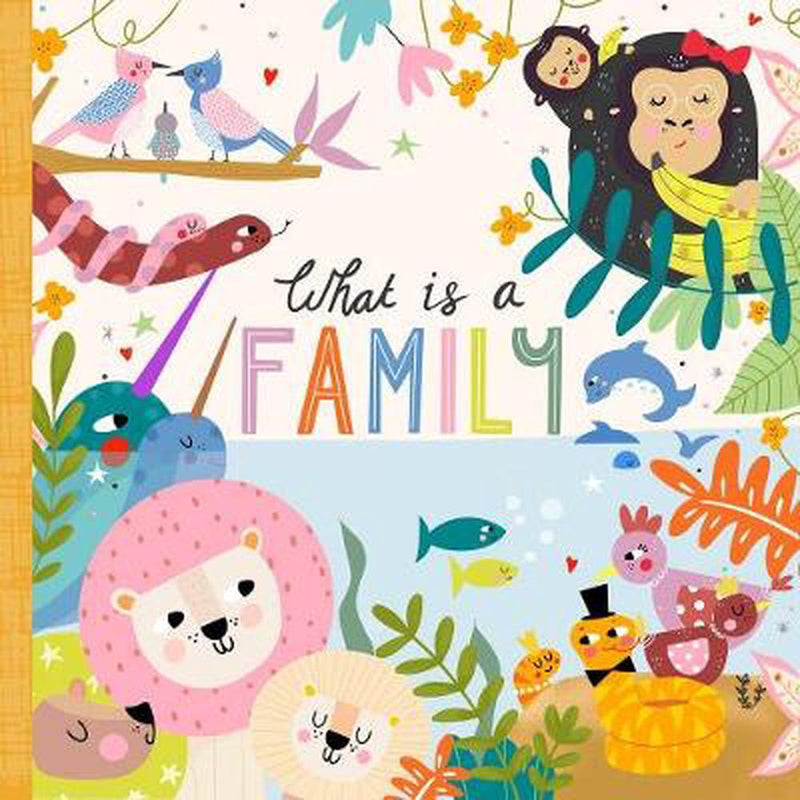 What is a Family - Kids Book - Hardie Grant