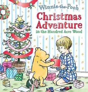 Winnie the Pooh Christmas Adventure in the Hundred Acre Woods - Kids Book - Hardie Grant