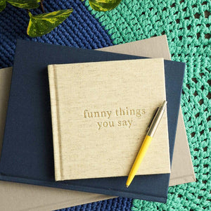 Funny Things you Say - Natural - Journal - Write to me