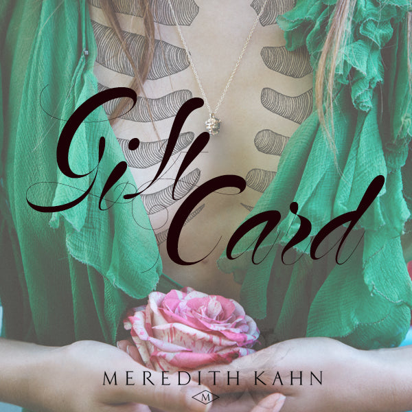 Meredith Kahn Jewelry Gift Card