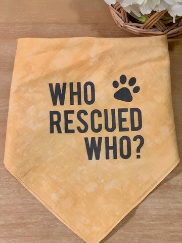 Dog Bandana - Who Rescued Who?