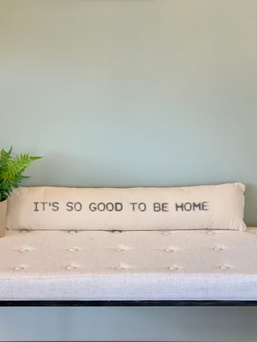 Good to be Home Skinny Pillow Home Decor