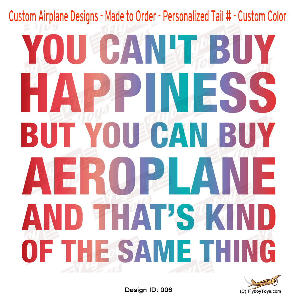 You Can't Buy Happiness Airplane Aviation Design