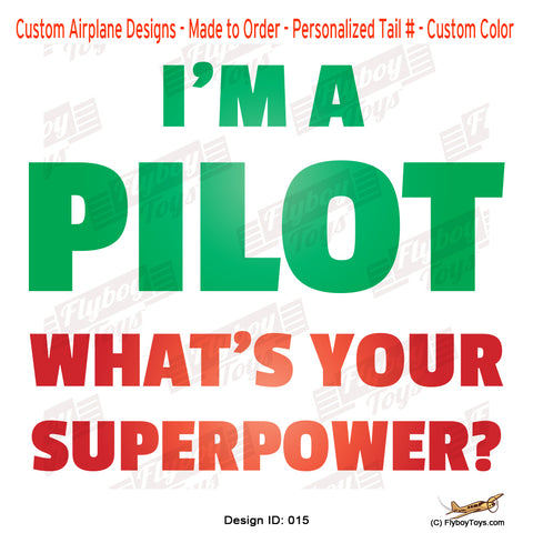 I'm a Pilot I Airplane Aviation Design