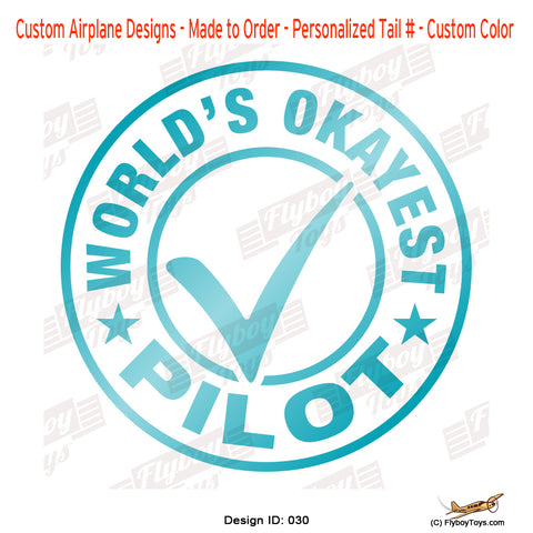 Worlds Okayest Pilot I Airplane Aviation Design